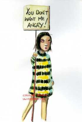 You Don't want me angry